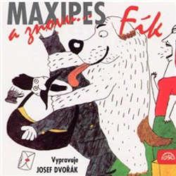 Audiokniha A znovu Maxipes Fík - Rudolf Čechura - Josef Dvořák