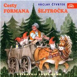 Audiokniha Cesty formana Šejtročka - Tomáš Vondrovic - Josef Somr