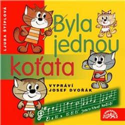 Audiokniha Byla jednou koťata - Ljuba Štíplová - Josef Dvořák