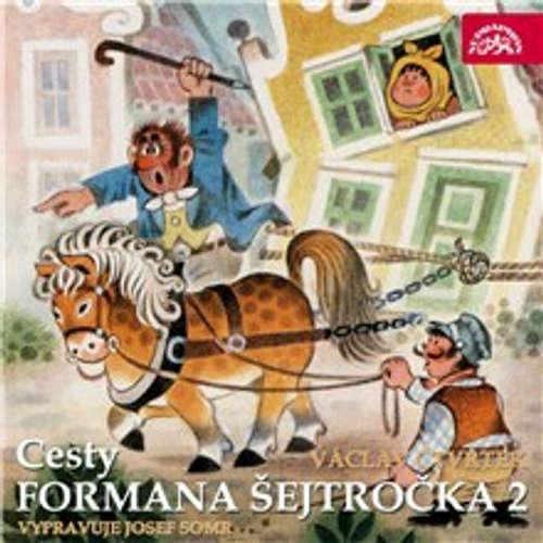 Audiokniha Cesty formana Šejtročka 2 - Tomáš Vondrovic - Josef Somr