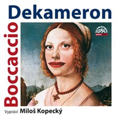 Audiokniha Dekameron. Tři příběhy ze sta - Giovanni Boccaccio - Miloš Kopecký