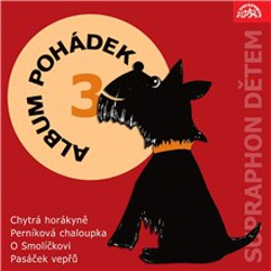 """Album pohádek """"Supraphon dětem"""" 3. (Chytrá horákyně, Perníková chaloupka, O Smolíčkovi, Pasáček vepřů) - Božena Němcová (Audiokniha)"""
