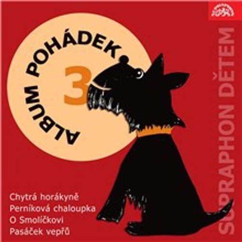 """Album pohádek """"Supraphon dětem"""" 3. (Chytrá horákyně, Perníková chaloupka, O Smolíčkovi, Pasáček vepřů)"""