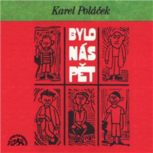 Bylo nás pět (komplet) - Karel Poláček (Audiokniha)