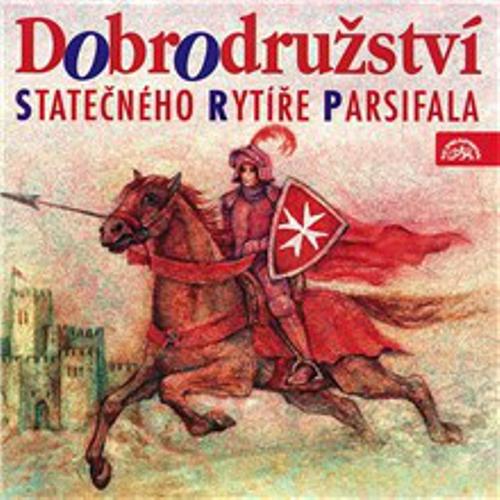 Dobrodružství statečného rytíře Parsifala - Tomáš Vondrovic (Audiokniha)