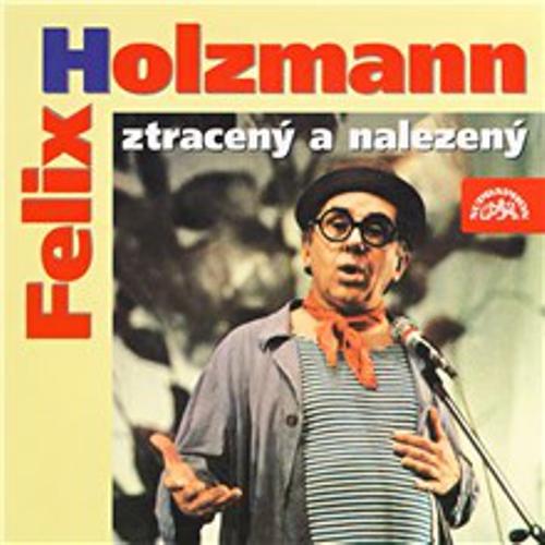 Felix Holzmann ztracený a nalezený - Felix Holzmann (Audiokniha)