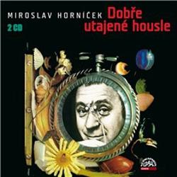 Dobře utajené housle - Miroslav Horníček (Audiokniha)