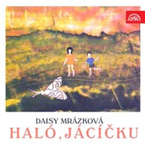 Audiokniha Haló, Jácíčku - Daisy Mrázková - Rudolf Hrušínský