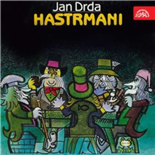 Audiokniha Hastrmani - Jan Drda - Lubomír Lipský