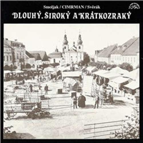 Audiokniha Dlouhý, Široký a Krátkozraký - Ladislav Smoljak - Zdeněk Svěrák