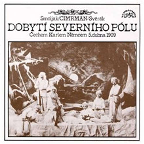 Audiokniha Dobytí severního pólu - Ladislav Smoljak - Zdeněk Svěrák