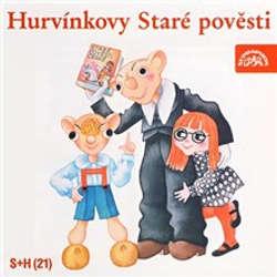 Audiokniha Hurvínkovy Staré pověsti - Vladimír Straka - Helena Štáchová