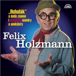 Huhulák a další známé i neznámé scénky a anekdoty - Felix Holzmann (Audiokniha)