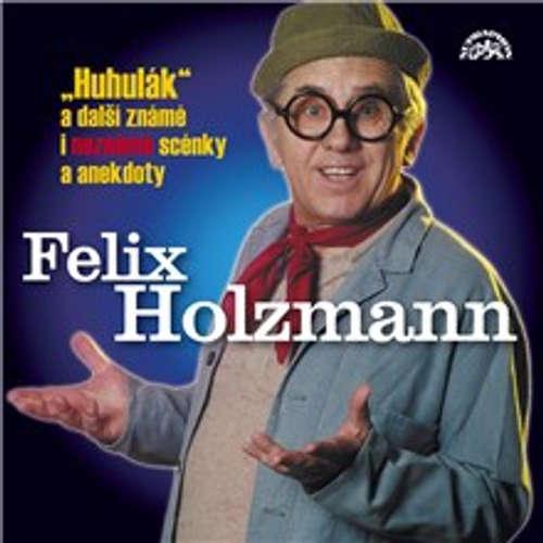 Audiokniha Huhulák a další známé i neznámé scénky a anekdoty - Felix Holzmann - Felix Holzmann
