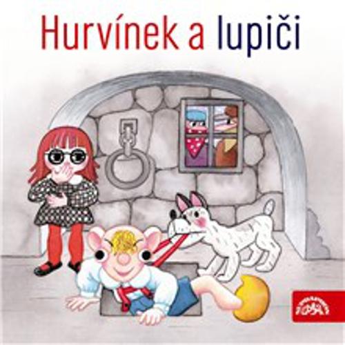 Hurvínek a lupiči - Pavel Grym (Audiokniha)