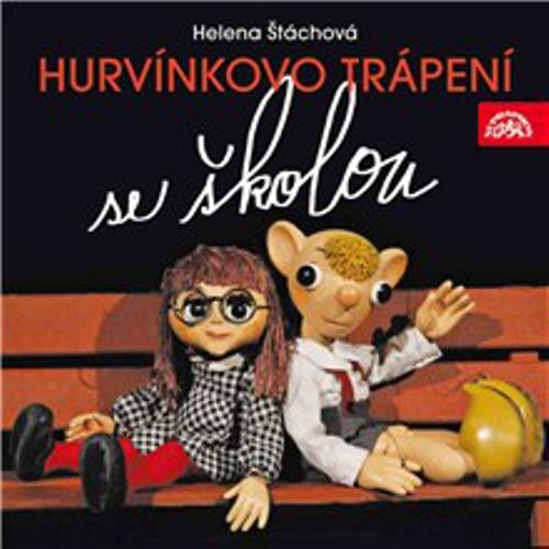 Hurvínkovo trápení se školou - Helena Štáchová (Audiokniha)