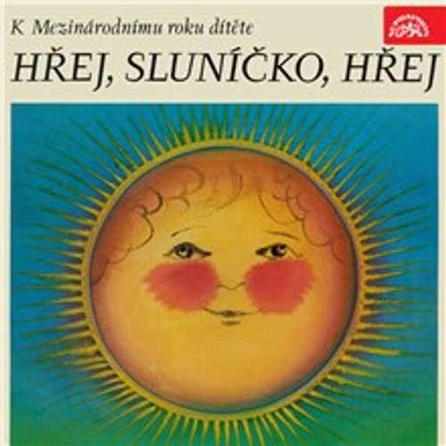 Audiokniha Hřej, sluníčko, hřej. Pásmo k Mezinárodnímu roku dítěte - Josef Kainar - František Filipovský
