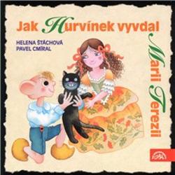 Jak Hurvínek vyvdal Marii Terezii - Helena Štáchová (Audiokniha)