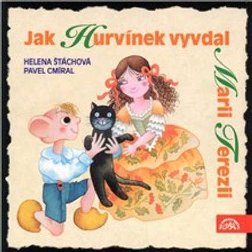 Audiokniha Jak Hurvínek vyvdal Marii Terezii - Helena Štáchová - Helena Štáchová