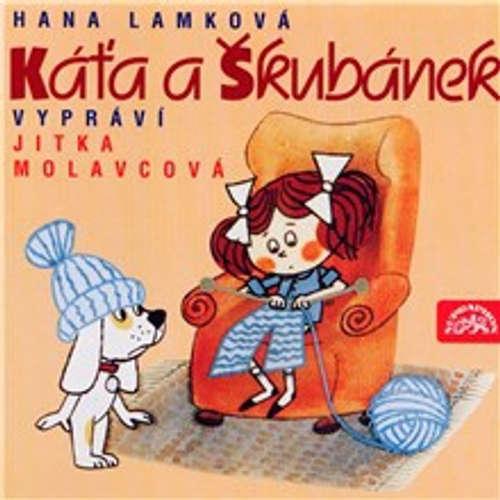 Audiokniha Káťa a Škubánek - Hana Lamková - Jitka Molavcová