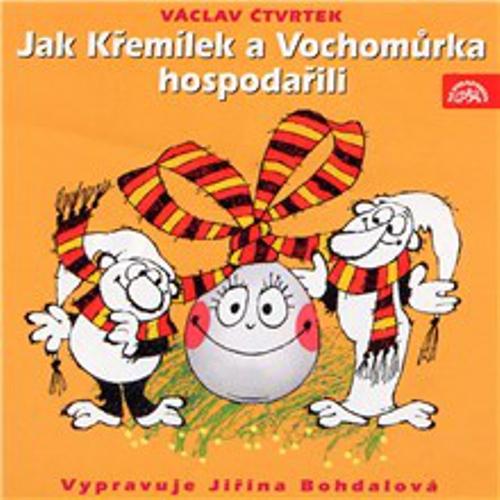 Jak Křemílek a Vochomůrka hospodařili - Václav Čtvrtek (Audiokniha)