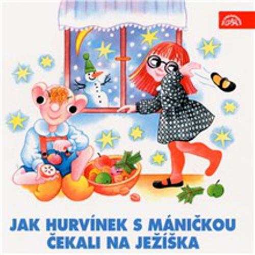 Jak Hurvínek s Máničkou čekali na Ježíška - Helena Štáchová (Audiokniha)