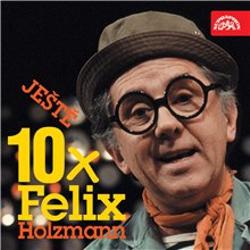Ještě 10x Felix Holzmann - Felix Holzmann (Audiokniha)