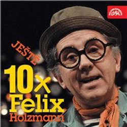Audiokniha Ještě 10x Felix Holzmann - Felix Holzmann - Felix Holzmann