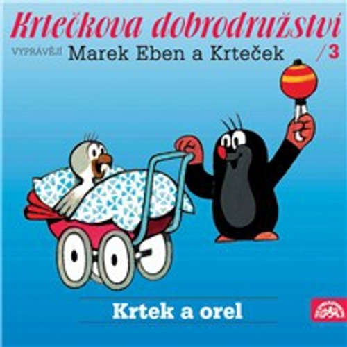 Audiokniha Krtečkova dobrodružství 3 - Krtek a orel - Hana Doskočilová - Marek Eben
