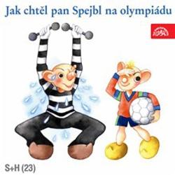Jak chtěl pan Spejbl na olympiádu - Josef Barchánek (Audiokniha)