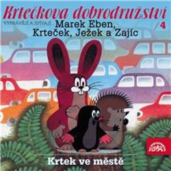 Krtečkova dobrodružství 4 - Krtek ve městě - Josef Alois Novotný (Audiokniha)