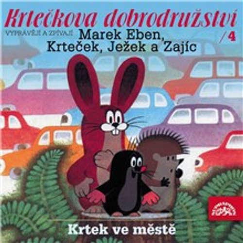 Audiokniha Krtečkova dobrodružství 4 - Krtek ve městě - Josef Alois Novotný - Marek Eben