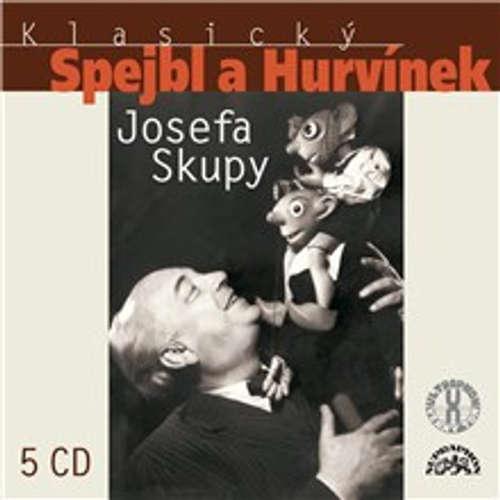 Audiokniha Klasický Spejbl a Hurvínek Josefa Skupy - Rudolf Jurist - Josef Skupa