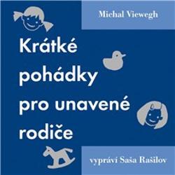 Krátké pohádky pro unavené rodiče - Michal Viewegh (Audiokniha)