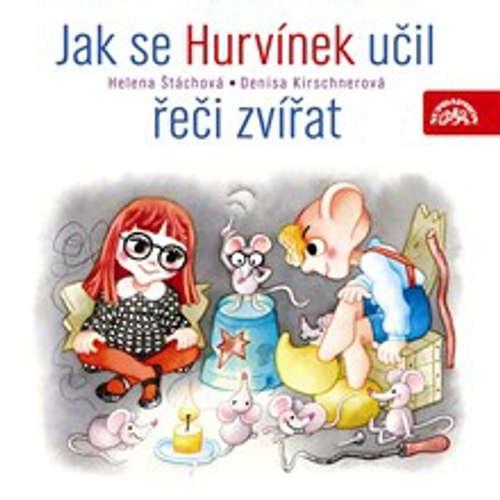 Audiokniha Jak se Hurvínek učil řeči zvířat - Helena Štáchová - Taťjana Medvecká