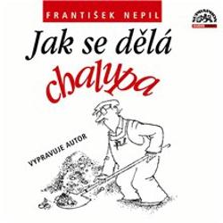 Jak se dělá chalupa - František Nepil (Audiokniha)
