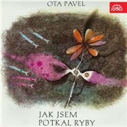 Audiokniha Jak jsem potkal ryby - Ota Pavel - Jiří Sovák