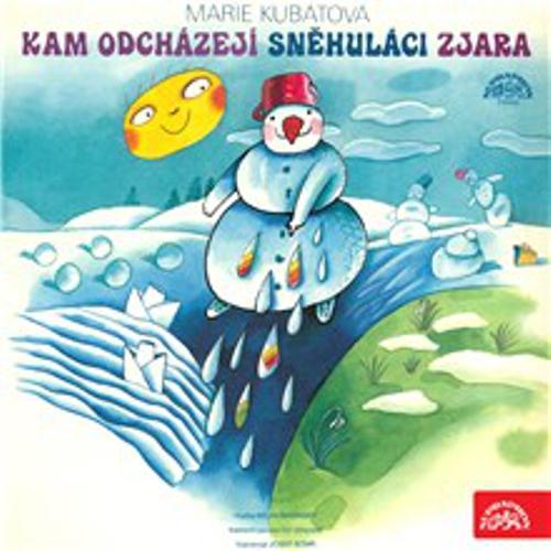 Kam odcházejí sněhuláci zjara - Marie Kubátová (Audiokniha)