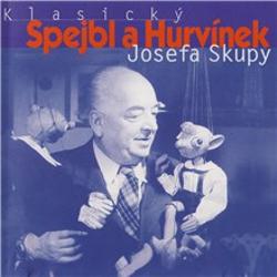 Klasický Spejbl a Hurvínek Josefa Skupy - Josef Barchánek (Audiokniha)