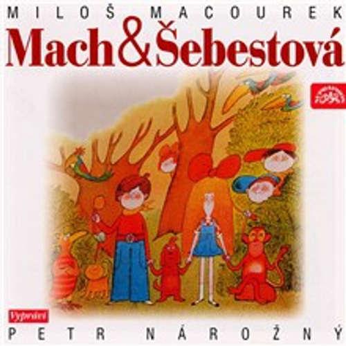 Audiokniha Mach a Šebestová - Miloš Macourek - Petr Nárožný