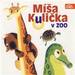 Míša Kulička v zoo - Tomáš Vondrovic (Audiokniha)