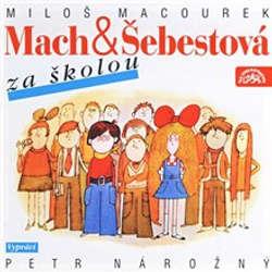 Audiokniha Mach a Šebestová za školou - Miloš Macourek - Petr Nárožný