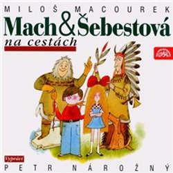 Audiokniha Mach a Šebestová na cestách - Miloš Macourek - Petr Nárožný