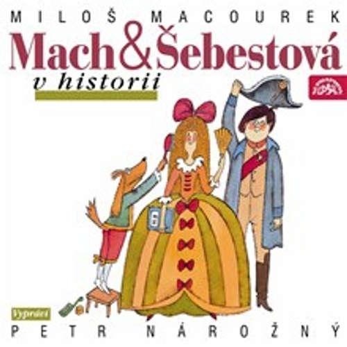 Audiokniha Mach a Šebestová v historii - Miloš Macourek - Petr Nárožný