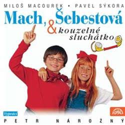 Audiokniha Mach, Šebestová a kouzelné sluchátko - Miloš Macourek - Petr Nárožný