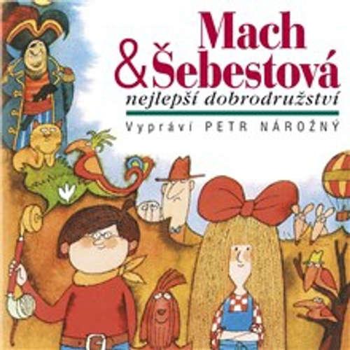 Audiokniha Mach & Šebestová - nejlepší dobrodružství - Miloš Macourek - Petr Nárožný