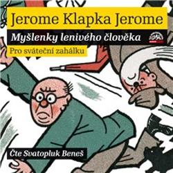 Myšlenky lenivého člověka - Jerome Klapka Jerome (Audiokniha)