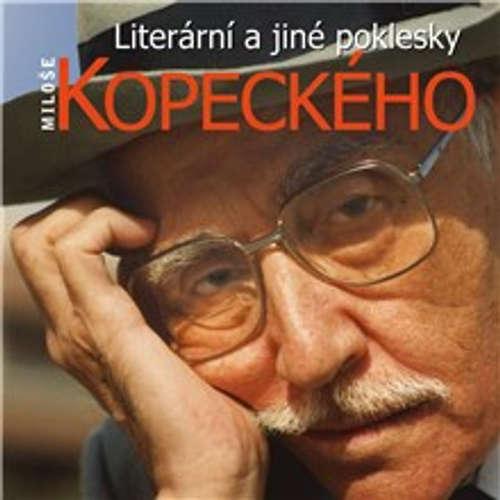 Audiokniha Literární a jiné poklesky Miloše Kopeckého - Miloš Kopecký - Miloš Kopecký