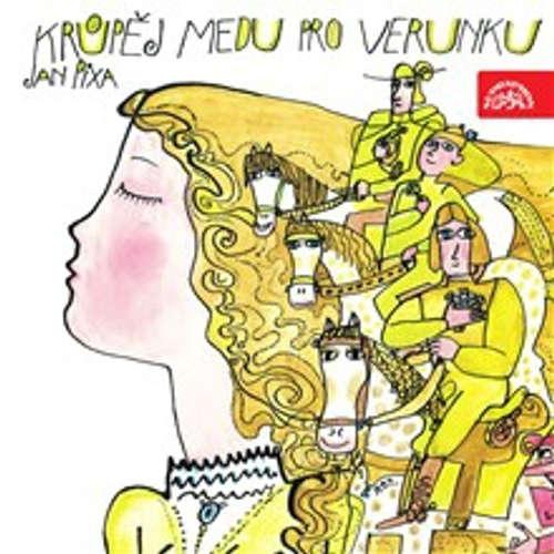 Audiokniha Krůpěj medu pro Verunku - Jan Pixa - Marek Eben