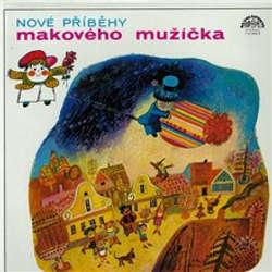 Audiokniha Nové příběhy Makového mužíčka - František Nepil - Zdena Hadrbolcová